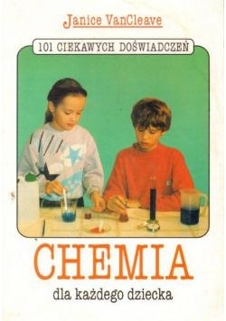 101 ciekawych doświadczeń Chemia dla każdego dziecka