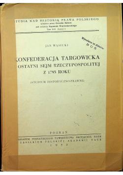 Konfederacja targowicka i ostatni Sejm Rzeczypospolitej z 1793 roku