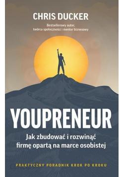 Youpreneur Jak zbudować i rozwinąć firmę opartą na marce osobistej