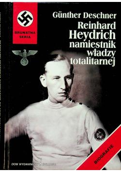 Reinhard Heydrich Namiestnik władzy totalitarnej