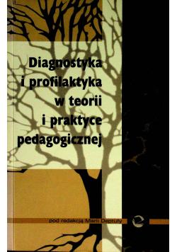 Diagnostyka i profilaktyka w teorii i praktyce pedagogicznej