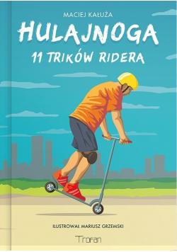 Hulajnoga. 11 Trików Ridera