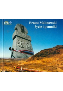 Ernest Malinowski życie i pomniki