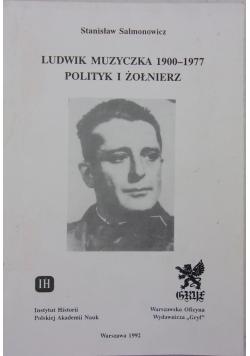 Ludwik Muzyczka 1900-1997 polityk i żołnierz
