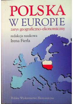 Polska w Europie Zarys geograficzno - ekonomiczny