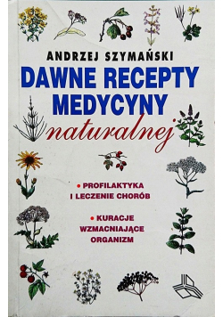 Dawne recepty Medycyny naturalnej