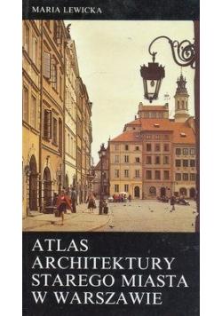 Atlas architektury Starego miasta w Warszawie