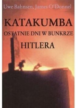 Katakumba ostatnie dni w bunkrze Hitlera