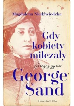 Gdy kobiety milczały. Sceny z życia George Sand DL