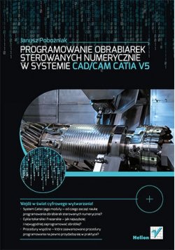Programowanie obrabiarek sterowanych numerycznie w systemie CAD CAM CATIA V5