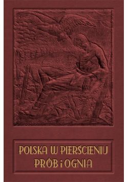 Polska w pierścieniu prób i ognia