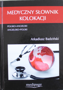 Medyczny słownik kolokacji Polsko Angielski Angielsko Polski