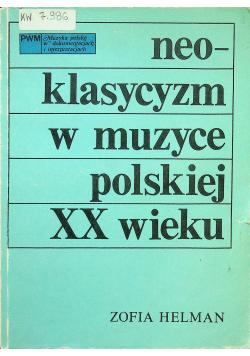 Neoklasycyzm w muzyce polskiej  XX wieku