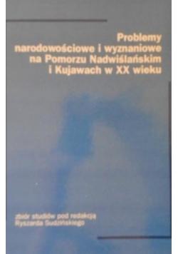 Problemy narodowościowe i wyznaniowe na Pomorzu Nadwiślańskim i Kujawach w XX wieku