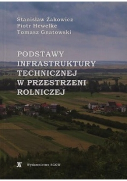 Podstawy infrastruktury technicznej w przestrzeni rolniczej