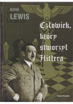 Człowiek który stworzył Hitlera
