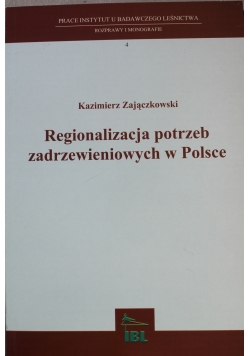 Regionalizacja potrzeb zadrzewieniowych w Polsce