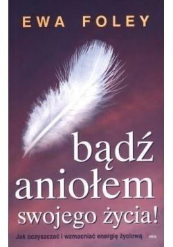 Bądź aniołem swojego życia