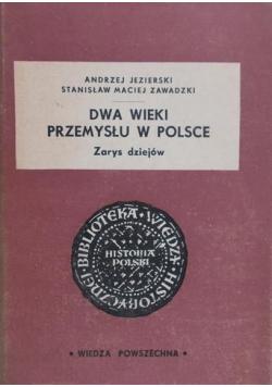 Dwa wieki przemysłu w Polsce