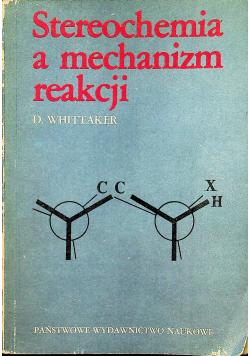 Stereochemia a mechanizm reakcji