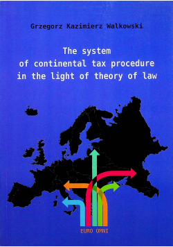 THE SYSTEM OF CONTINENTAL TAX PROCEDURE IN THE LIGHT OF THEORY LAW
