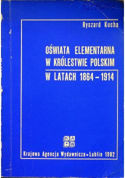 Oświata elementarna w Królestwie Polskim w latach 1864 1914