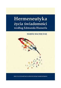 Hermeneutyka życia świadomości według E. Husserla