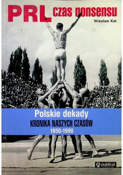 PRL czas nonsensu Polskie dekady