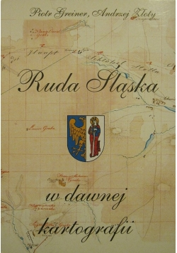 Ruda Śląska w dawnej kartografii